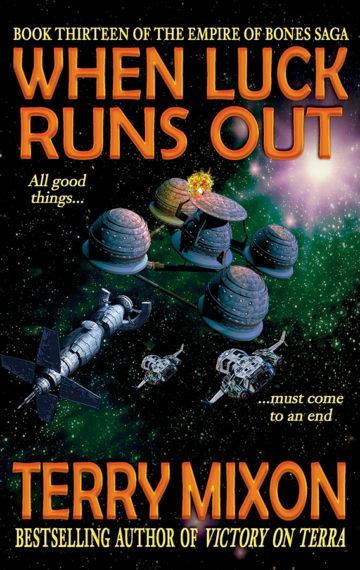When Luck Runs Out (The Empire of Bones Saga, Book 13)
